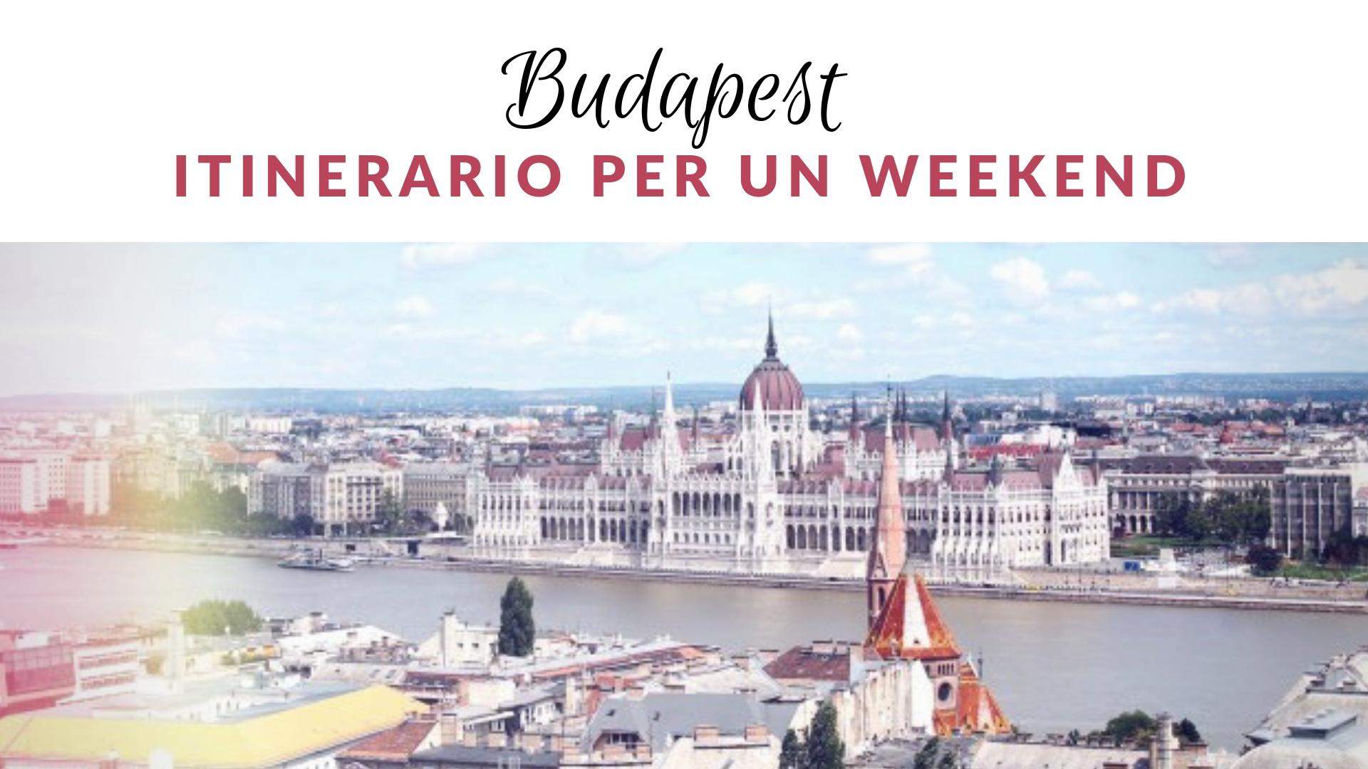 Itinerario per un Weekend a Budapest
