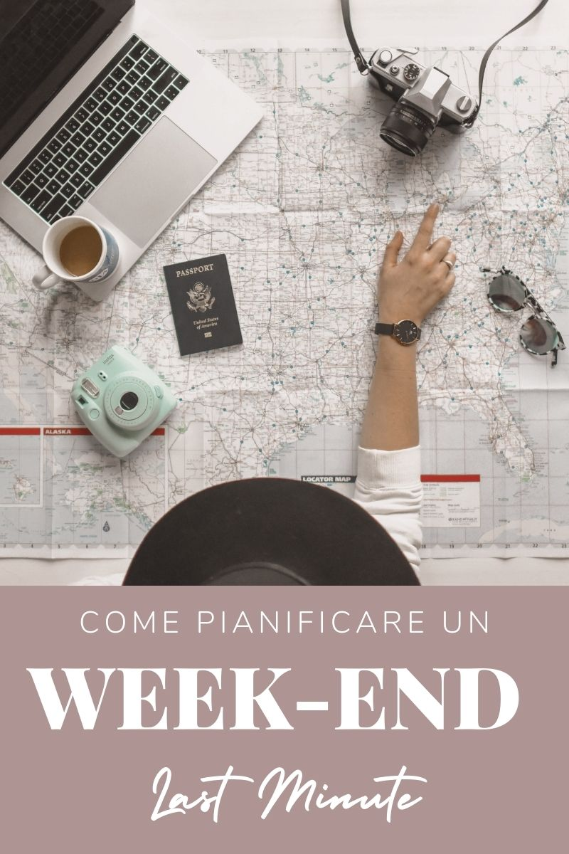 come pianificare un weekend last minute